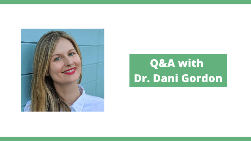 Q&A with Dr. Dani Gordon